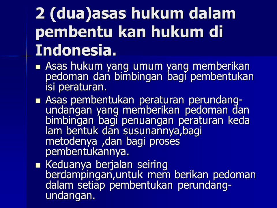 2 (dua)asas hukum dalam pembentu kan hukum di Indonesia.