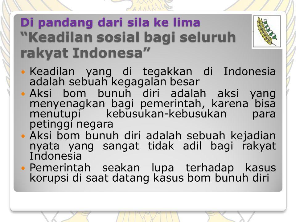 Di pandang dari sila ke lima Keadilan sosial bagi seluruh rakyat Indonesa