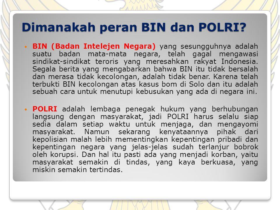 Dimanakah peran BIN dan POLRI