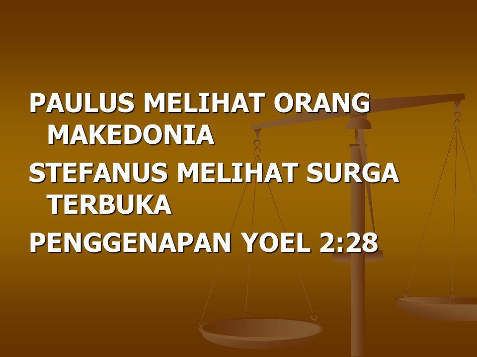 PAULUS MELIHAT ORANG MAKEDONIA