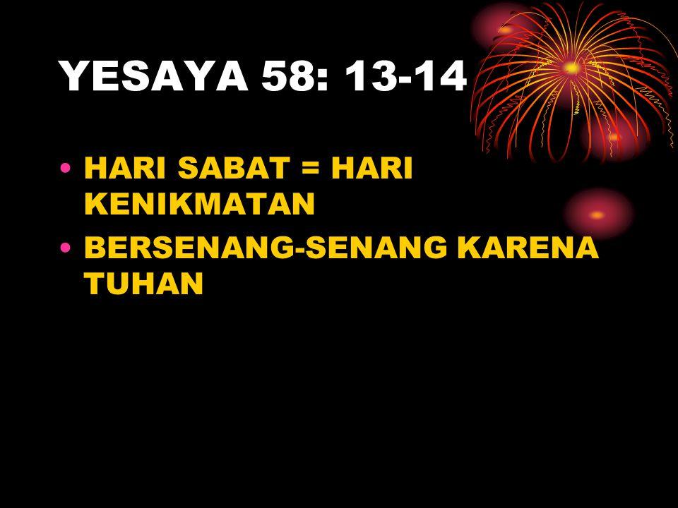 YESAYA 58: 13-14 HARI SABAT = HARI KENIKMATAN