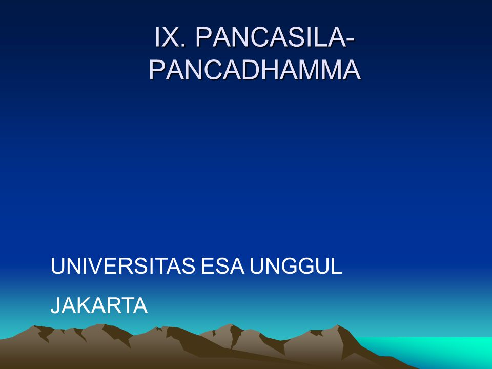 IX. PANCASILA-PANCADHAMMA