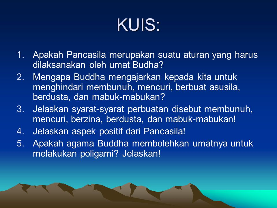 KUIS: Apakah Pancasila merupakan suatu aturan yang harus dilaksanakan oleh umat Budha