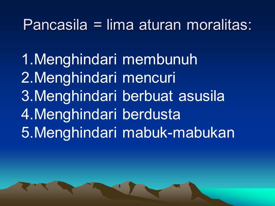 Pancasila = lima aturan moralitas: