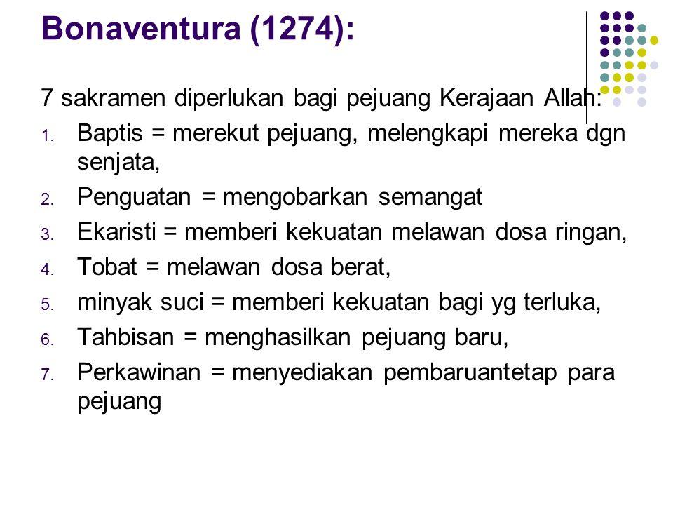Bonaventura (1274): 7 sakramen diperlukan bagi pejuang Kerajaan Allah:
