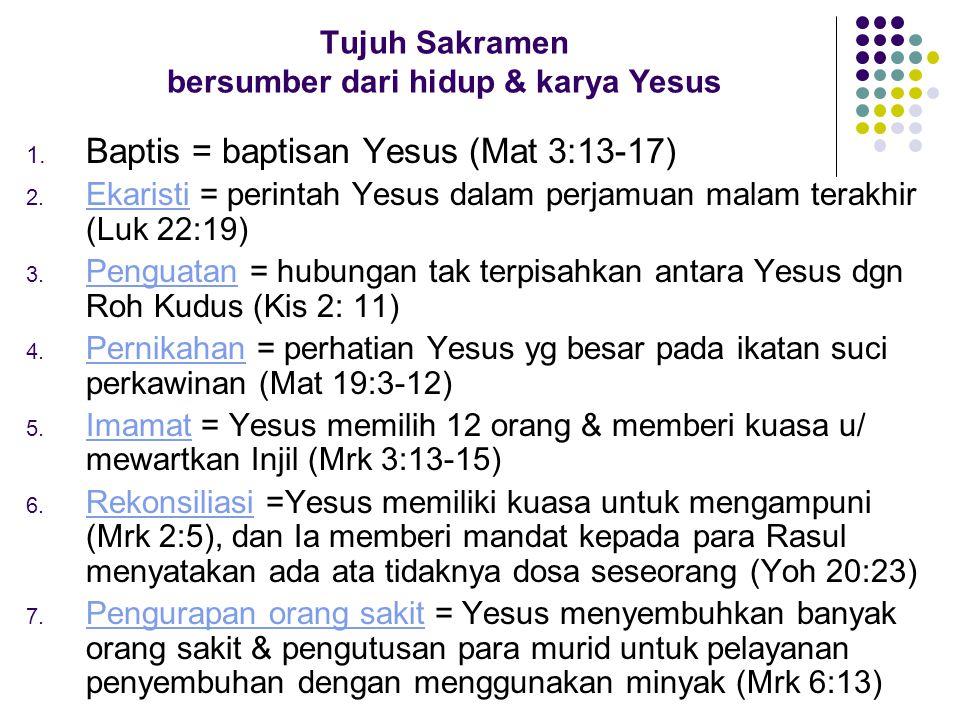 Tujuh Sakramen bersumber dari hidup & karya Yesus