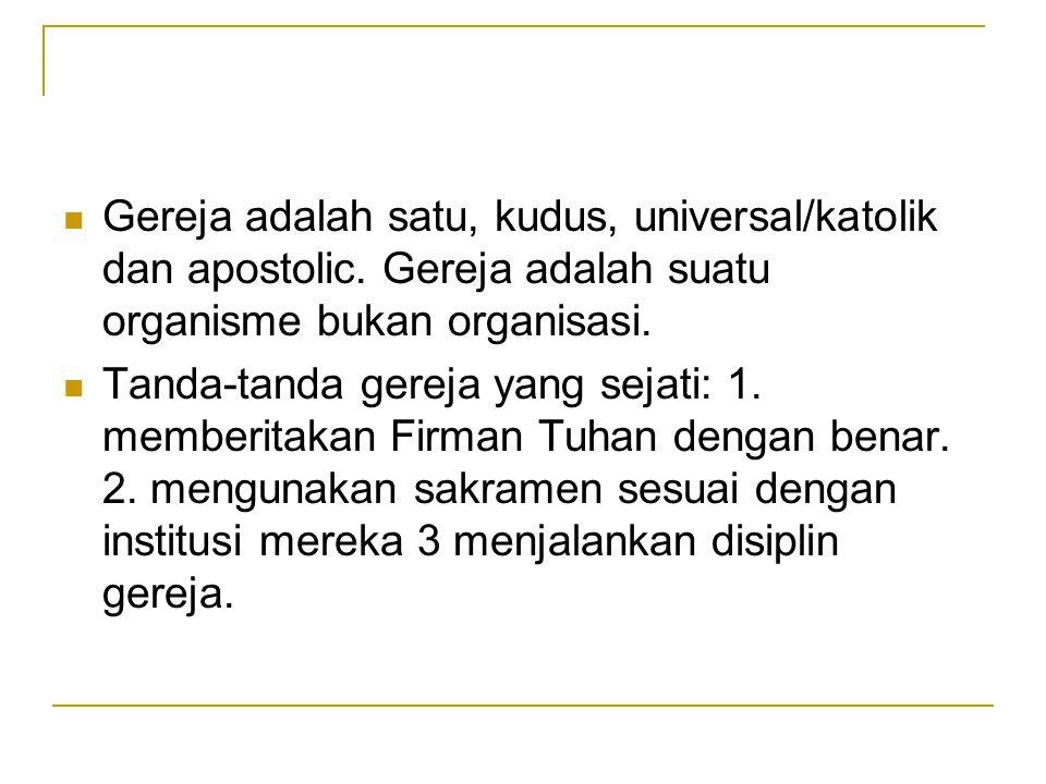 Gereja adalah satu, kudus, universal/katolik dan apostolic