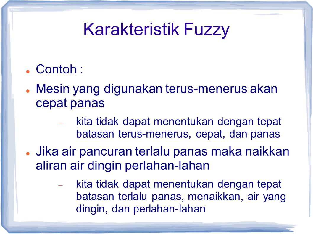 Karakteristik Fuzzy Contoh :
