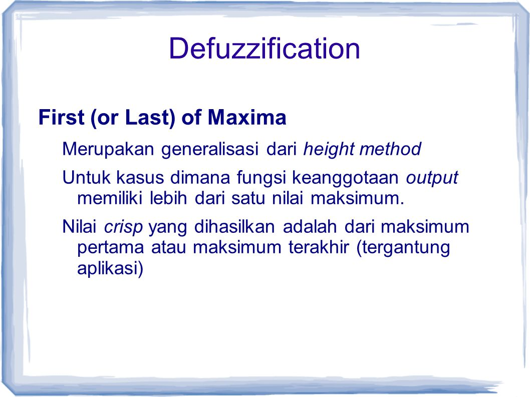 Defuzzification First (or Last) of Maxima