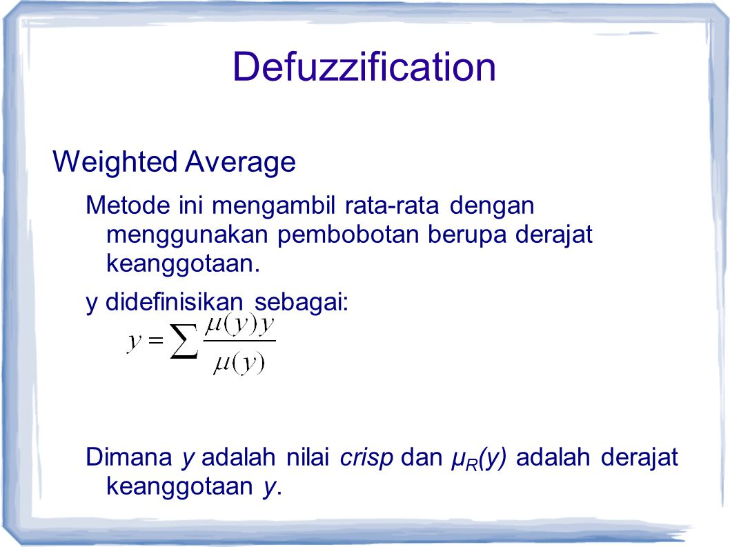 Defuzzification Weighted Average
