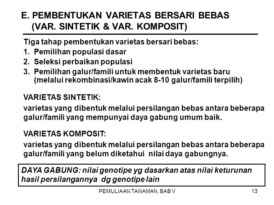 E. PEMBENTUKAN VARIETAS BERSARI BEBAS (VAR. SINTETIK & VAR. KOMPOSIT)