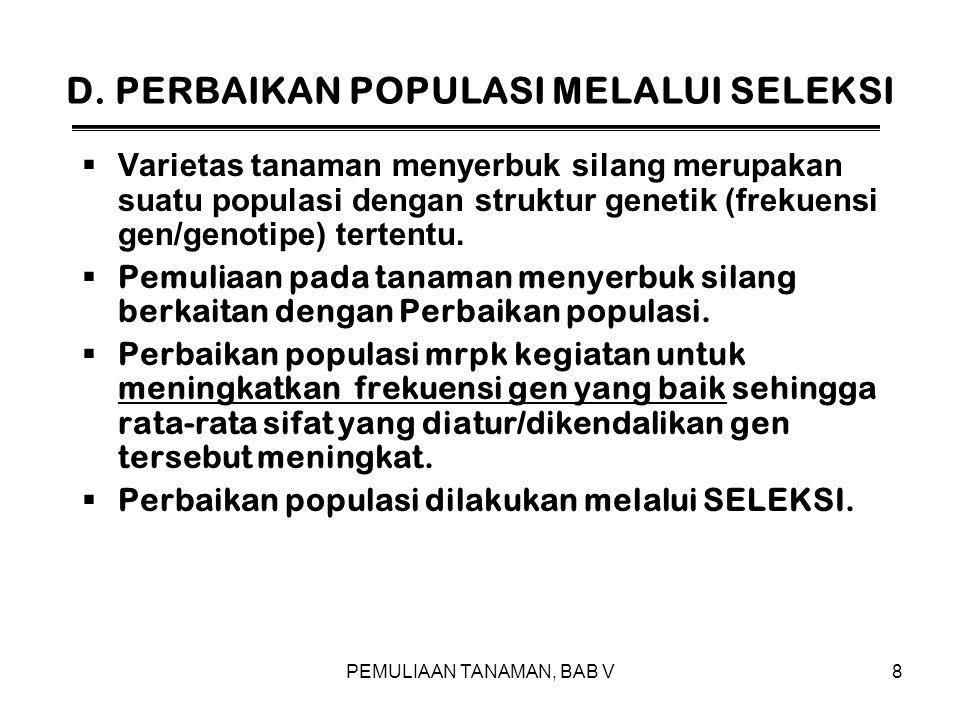 D. PERBAIKAN POPULASI MELALUI SELEKSI