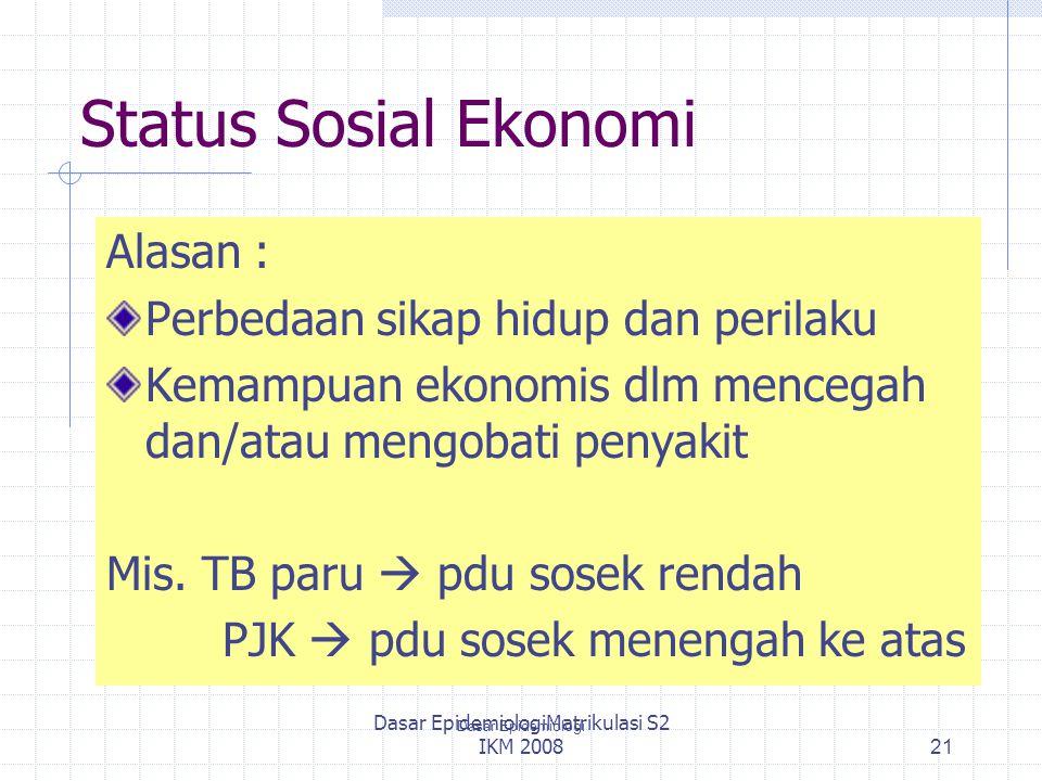 Dasar EpidemiologiMatrikulasi S2 IKM 2008