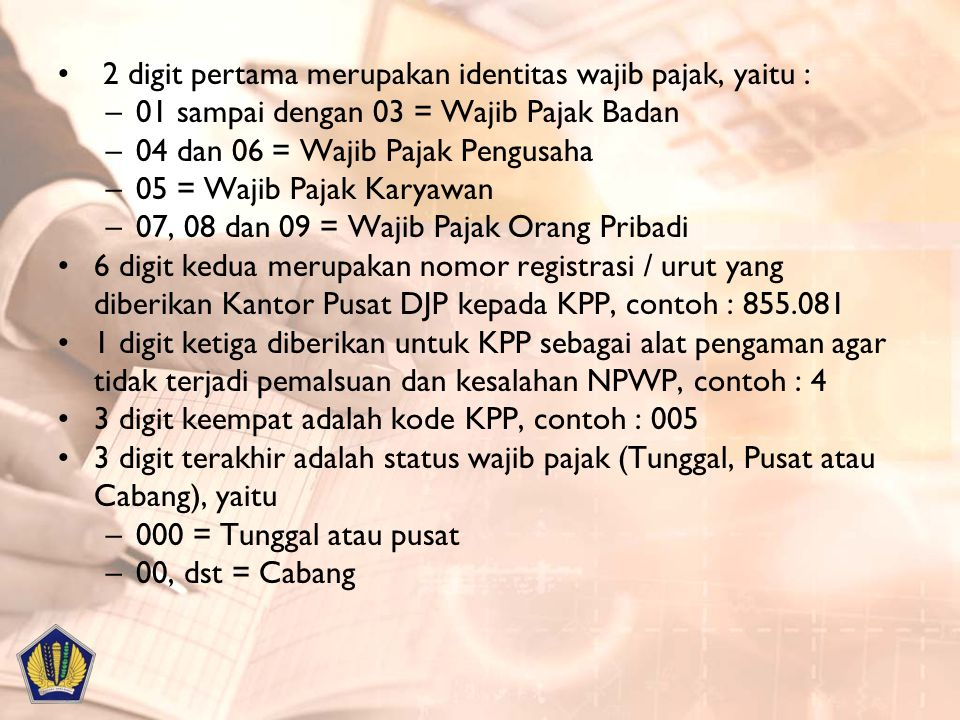 2 digit pertama merupakan identitas wajib pajak, yaitu :