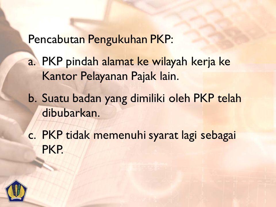 Pencabutan Pengukuhan PKP: