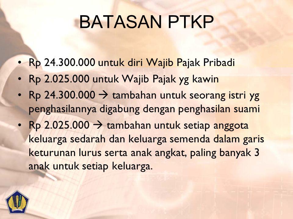 BATASAN PTKP Rp 24.300.000 untuk diri Wajib Pajak Pribadi