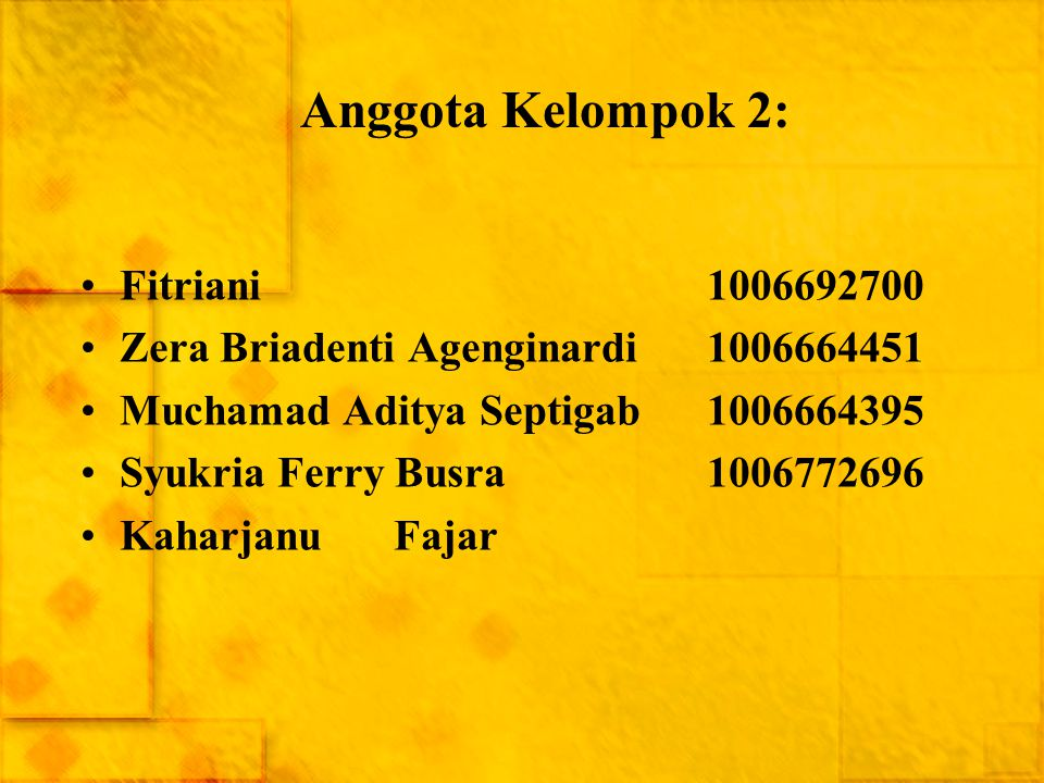 Anggota Kelompok 2: Fitriani 1006692700