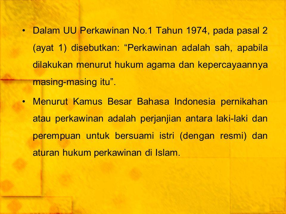 Dalam UU Perkawinan No.1 Tahun 1974, pada pasal 2 (ayat 1) disebutkan: Perkawinan adalah sah, apabila dilakukan menurut hukum agama dan kepercayaannya masing-masing itu .