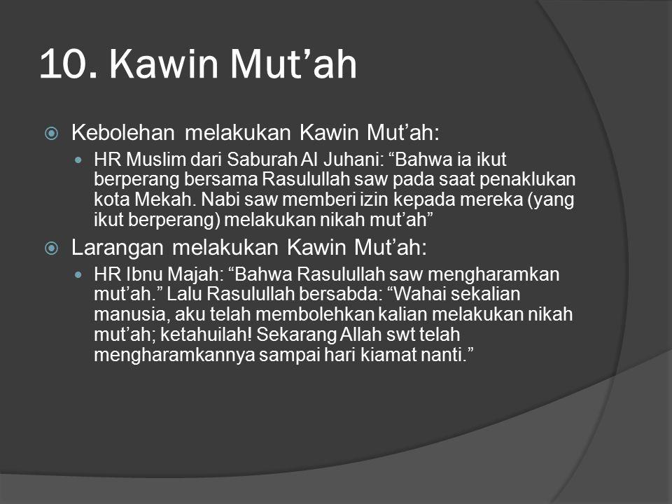 10. Kawin Mut'ah Kebolehan melakukan Kawin Mut'ah: