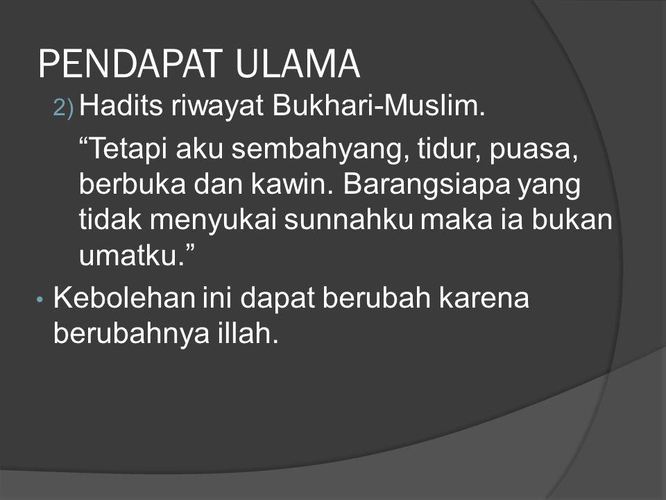 PENDAPAT ULAMA Hadits riwayat Bukhari-Muslim.