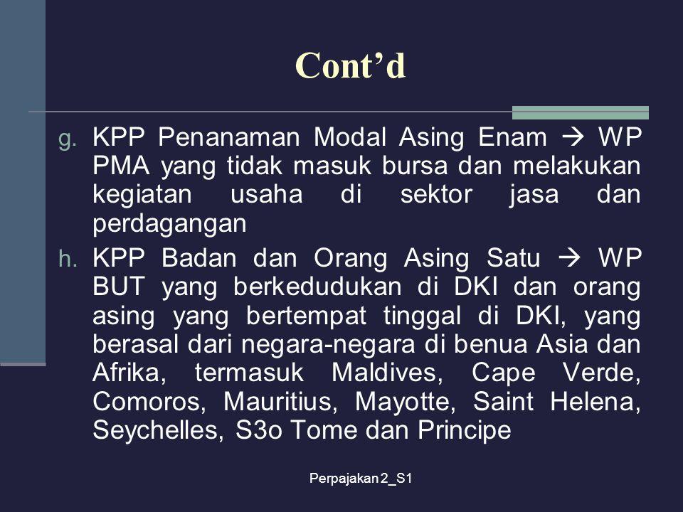Cont'd KPP Penanaman Modal Asing Enam  WP PMA yang tidak masuk bursa dan melakukan kegiatan usaha di sektor jasa dan perdagangan.