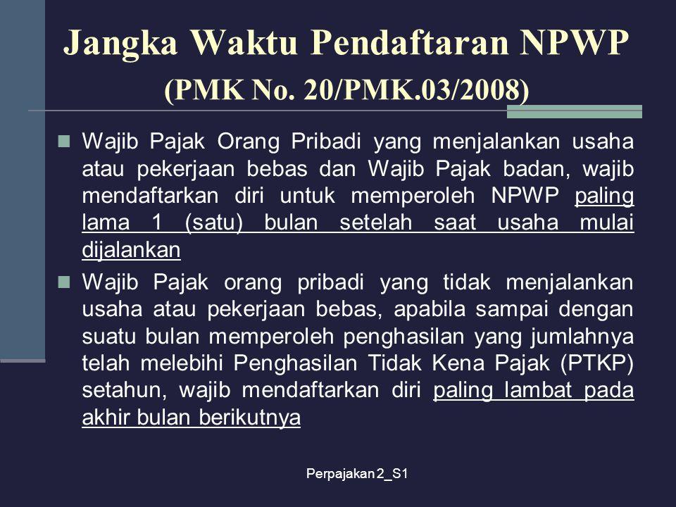 Jangka Waktu Pendaftaran NPWP (PMK No. 20/PMK.03/2008)
