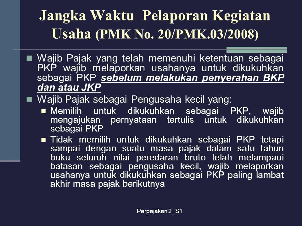 Jangka Waktu Pelaporan Kegiatan Usaha (PMK No. 20/PMK.03/2008)