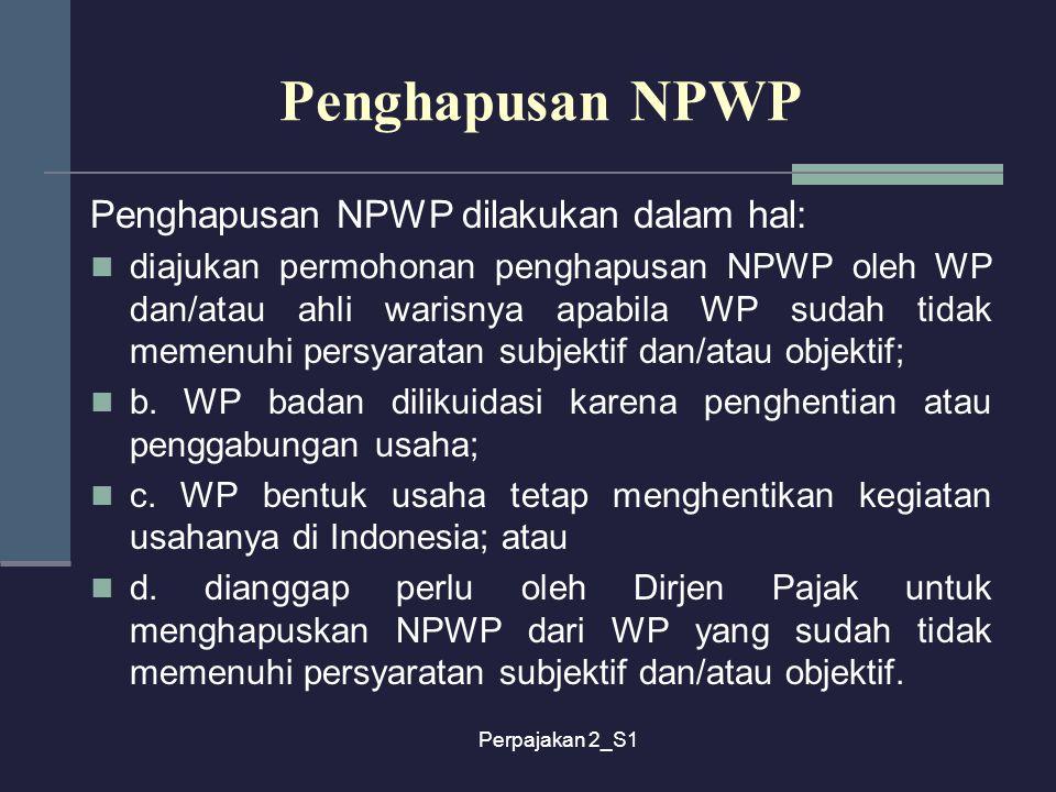 Penghapusan NPWP Penghapusan NPWP dilakukan dalam hal: