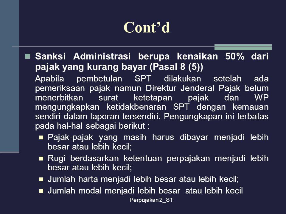 Cont'd Sanksi Administrasi berupa kenaikan 50% dari pajak yang kurang bayar (Pasal 8 (5))