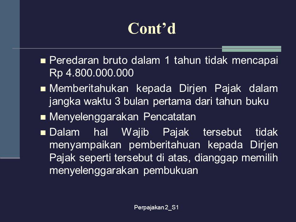 Cont'd Peredaran bruto dalam 1 tahun tidak mencapai Rp 4.800.000.000