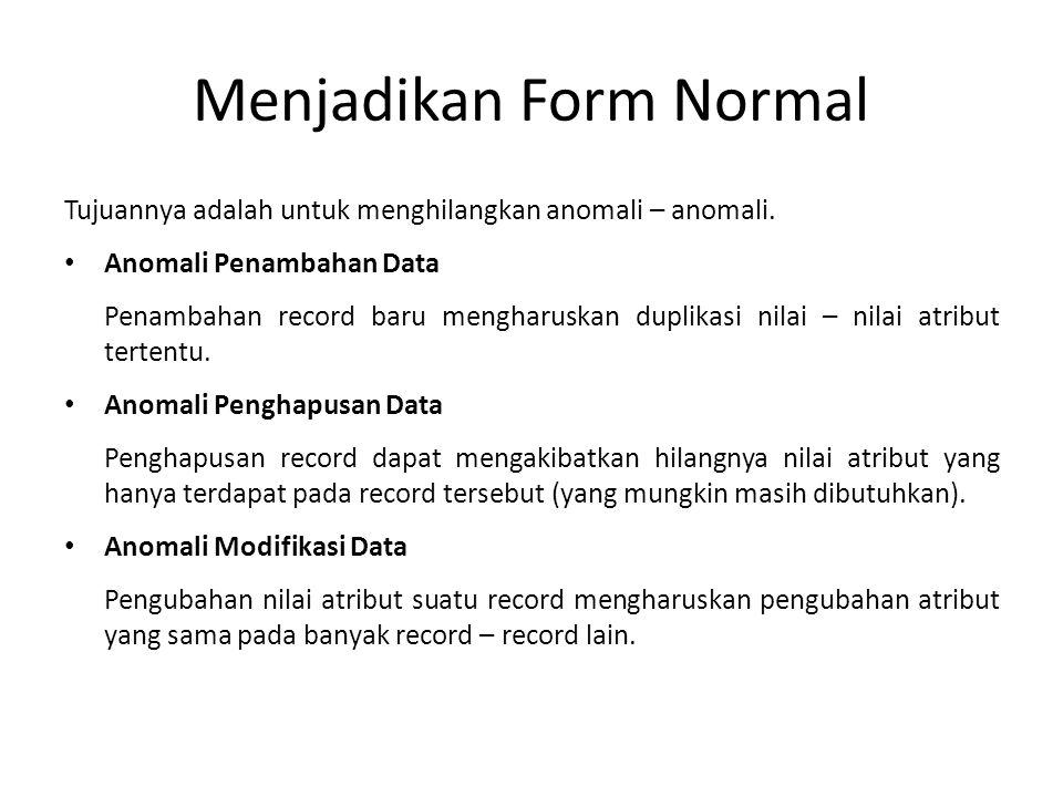 Menjadikan Form Normal