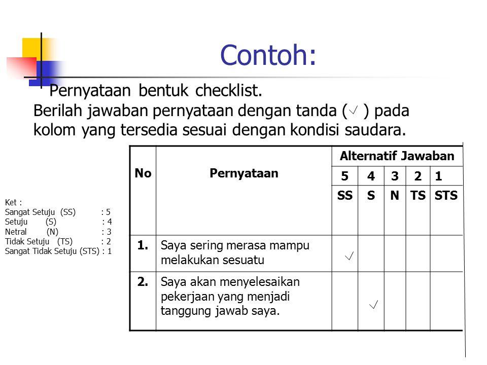 Contoh: Pernyataan bentuk checklist.
