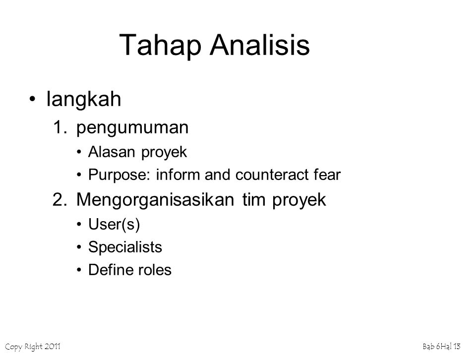 Tahap Analisis langkah 1. pengumuman 2. Mengorganisasikan tim proyek