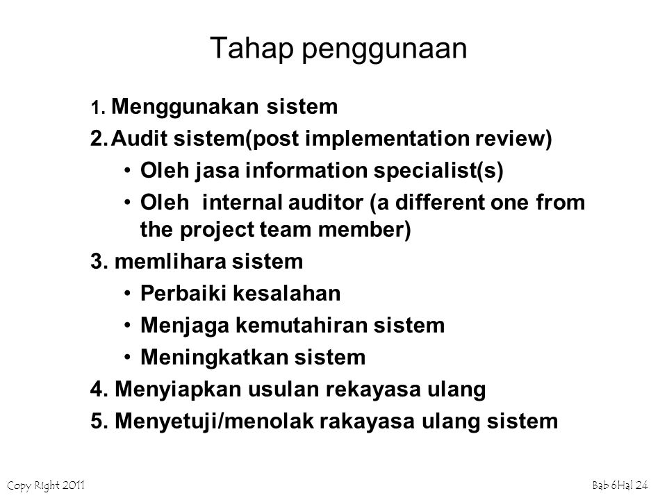 Tahap penggunaan 2. Audit sistem(post implementation review)