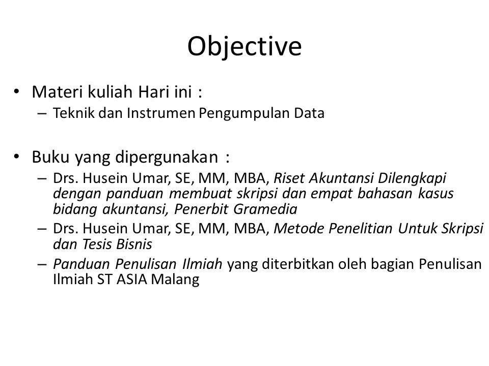 Objective Materi kuliah Hari ini : Buku yang dipergunakan :