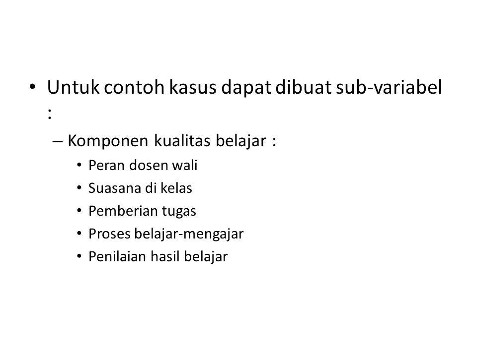 Untuk contoh kasus dapat dibuat sub-variabel :