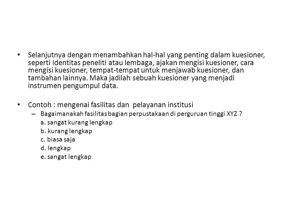 Contoh : mengenai fasilitas dan pelayanan institusi