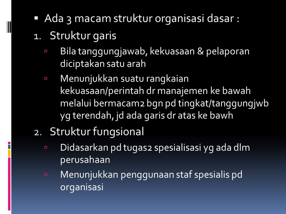 Ada 3 macam struktur organisasi dasar : Struktur garis