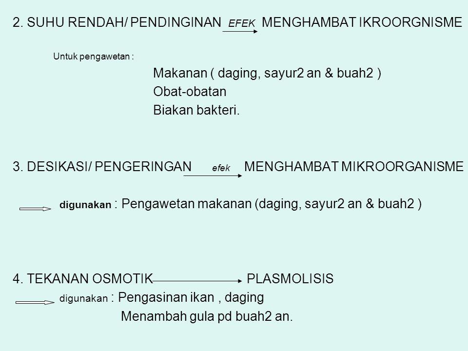 2. SUHU RENDAH/ PENDINGINAN EFEK MENGHAMBAT IKROORGNISME