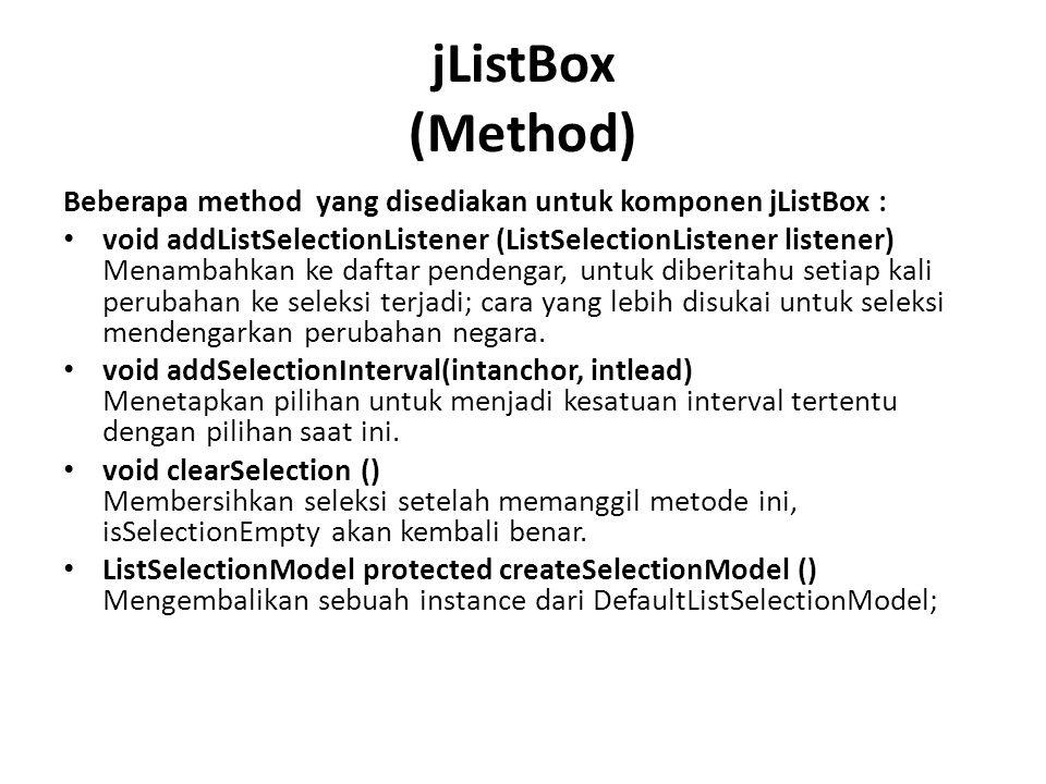 jListBox (Method) Beberapa method yang disediakan untuk komponen jListBox :