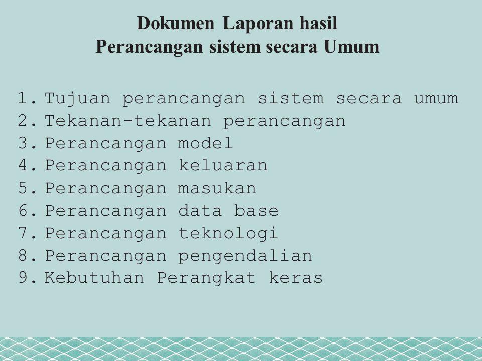 Dokumen Laporan hasil Perancangan sistem secara Umum