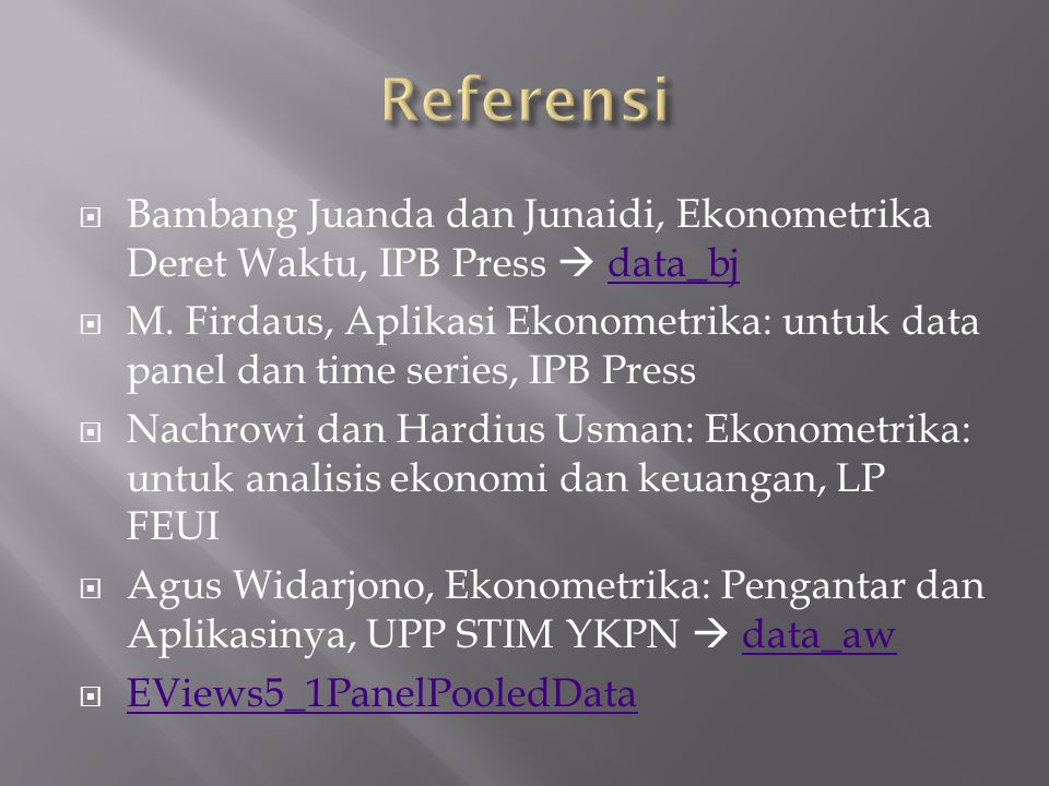 Referensi Bambang Juanda dan Junaidi, Ekonometrika Deret Waktu, IPB Press  data_bj.
