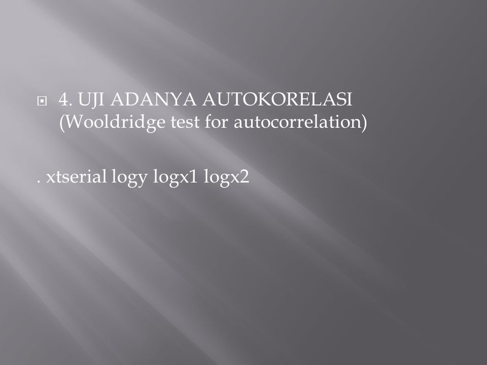 4. UJI ADANYA AUTOKORELASI (Wooldridge test for autocorrelation)