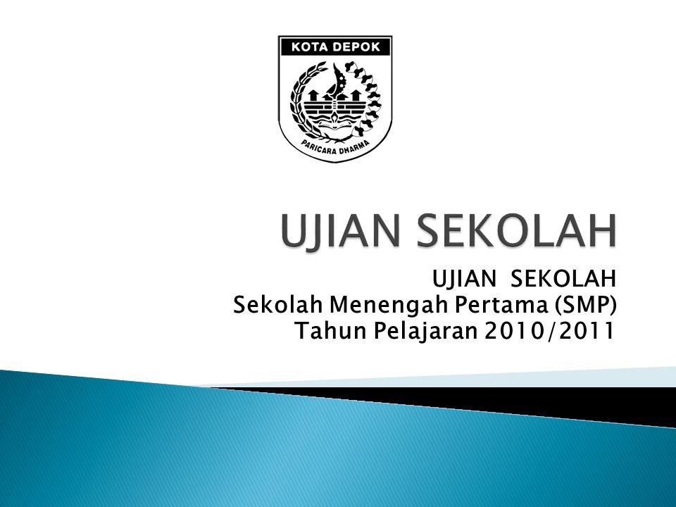 UJIAN SEKOLAH Sekolah Menengah Pertama (SMP) Tahun Pelajaran 2010/2011