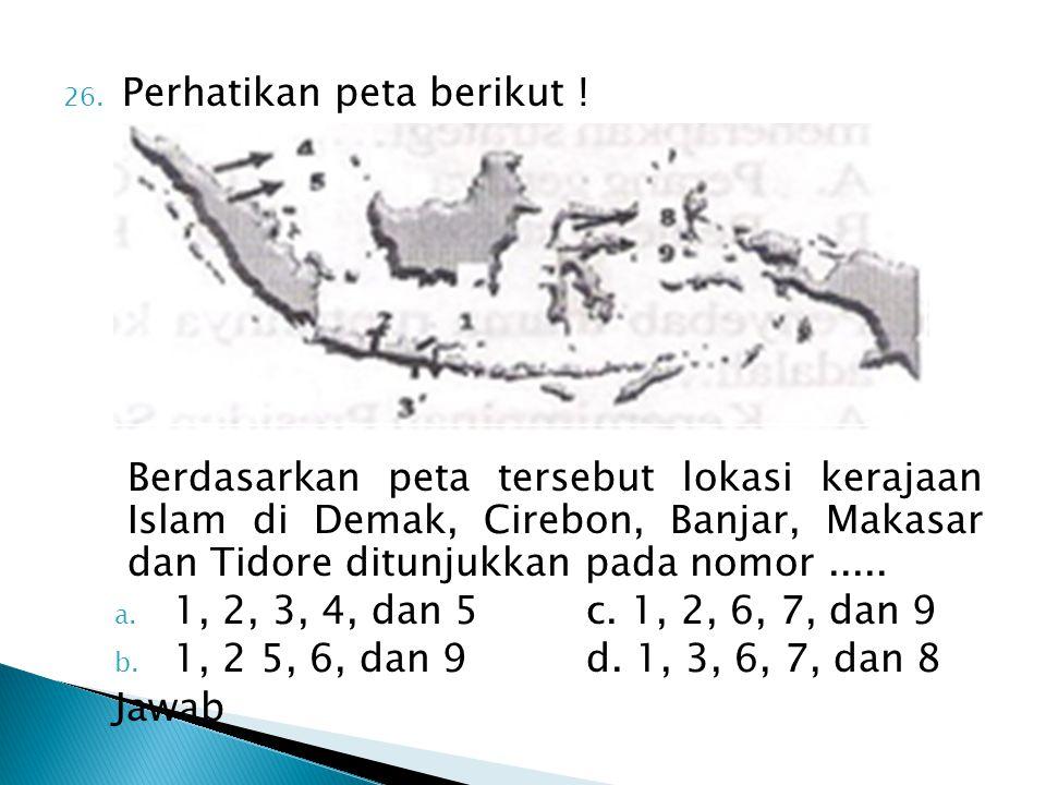 Perhatikan peta berikut !