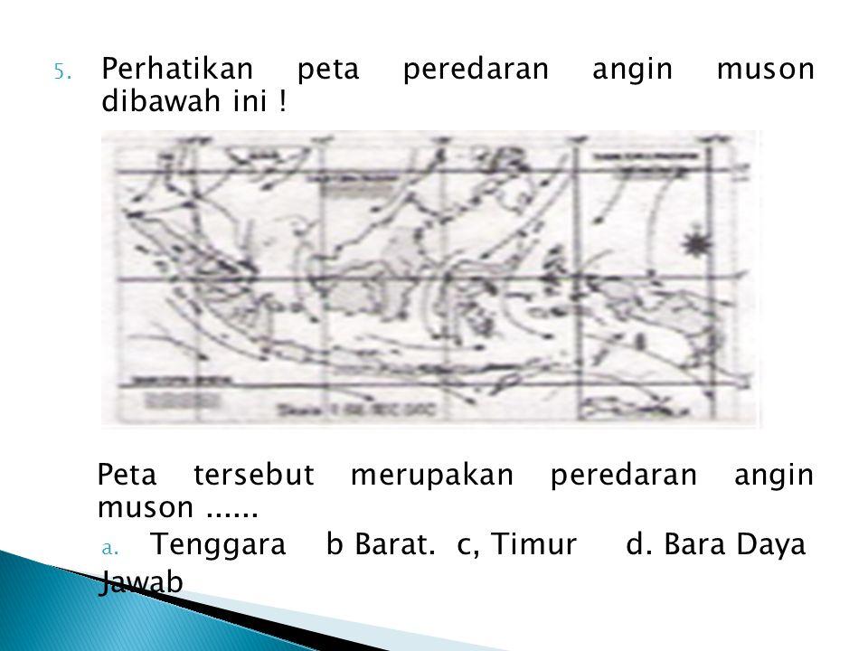 Perhatikan peta peredaran angin muson dibawah ini !