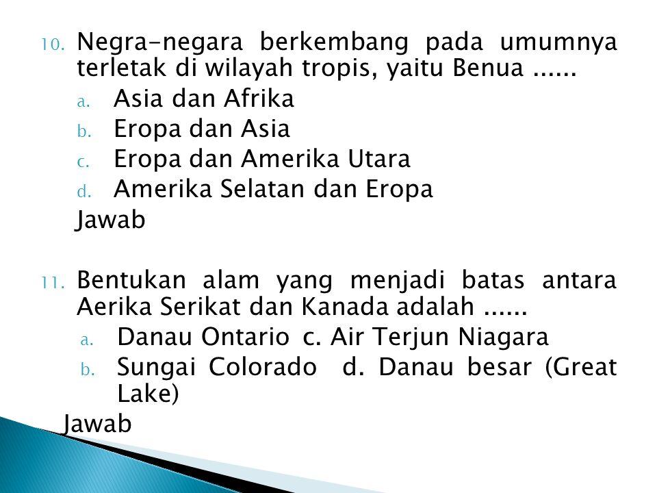 Negra-negara berkembang pada umumnya terletak di wilayah tropis, yaitu Benua ......