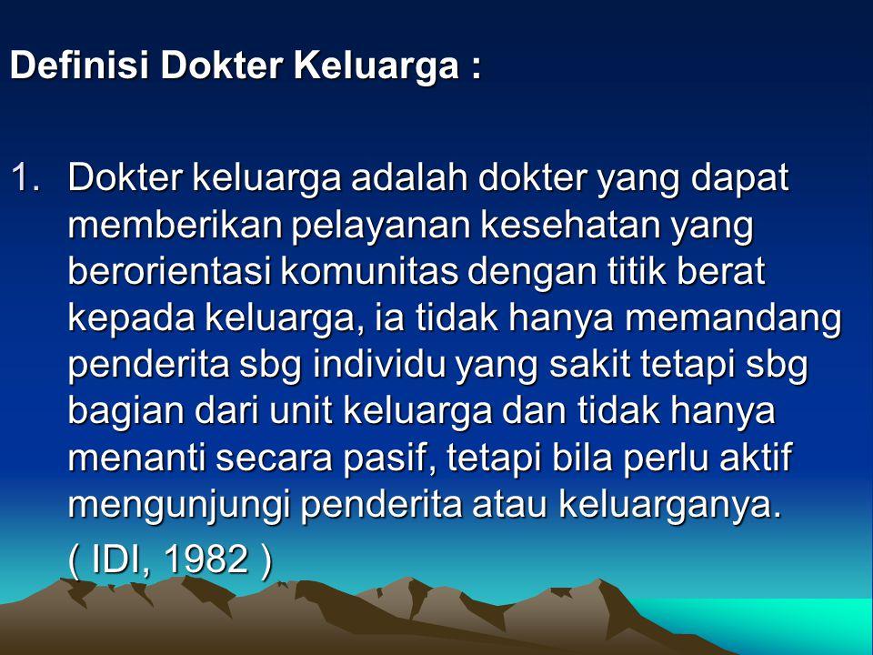 Definisi Dokter Keluarga :