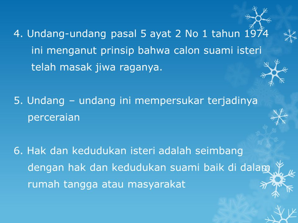 4. Undang-undang pasal 5 ayat 2 No 1 tahun 1974