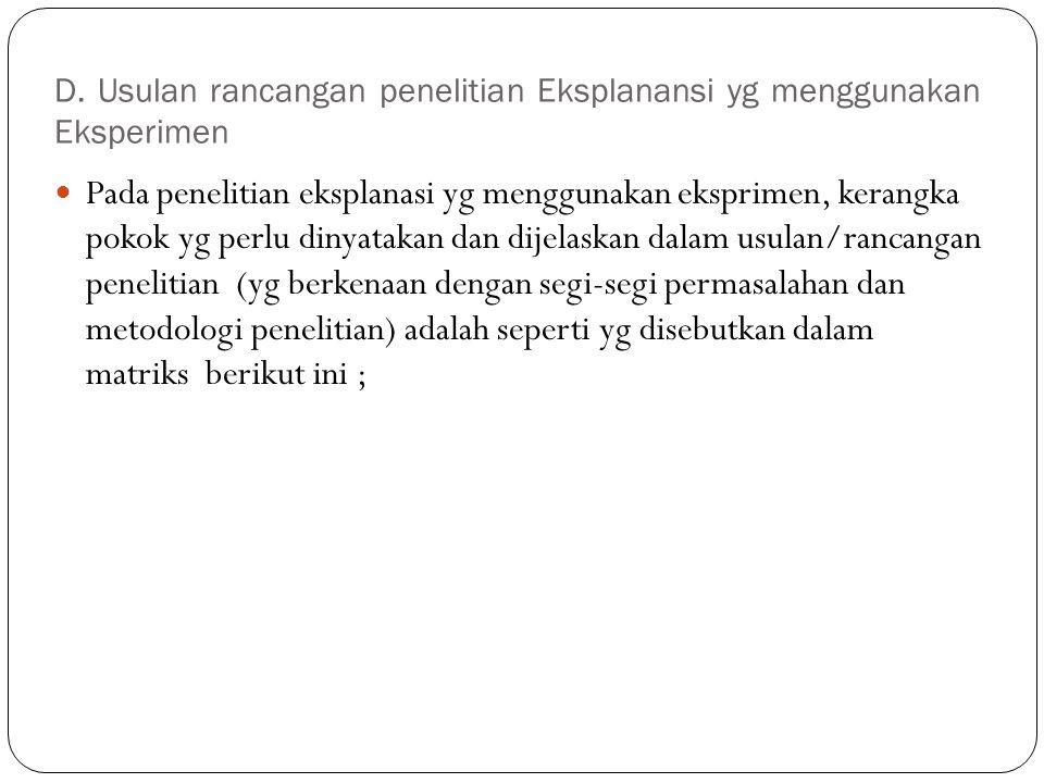 D. Usulan rancangan penelitian Eksplanansi yg menggunakan Eksperimen